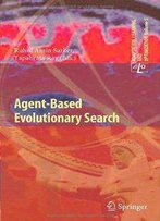Agent-Based Evolutionary Search (Adaptation, Learning, And Optimization)