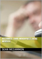 Automate Your Wordpress Blog Website