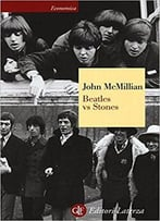 Beatles Vs Stones - John Mcmillian