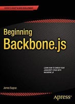 Beginning Backbone.Js (Expert's Voice In Web Development)