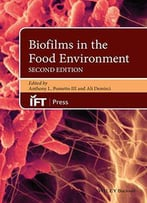 Biofilms In The Food Environment, Second Edition