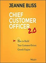 Chief Customer Officer 2.0: How To Build Your Customer-Driven Growth Engine [Audiobook]