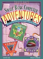 David Ahl's Small Basic Computer Adventures - 25th Anniversary Edition: 10 Treks & Travels Through Time & Space