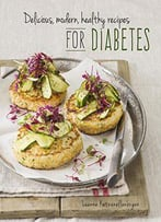 Delicious, Modern, Healthy Recipes For Diabetes