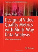Design Of Video Quality Metrics With Multi-Way Data Analysis: A Data Driven Approach