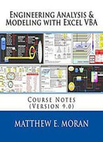 Engineering Analysis & Modeling With Excel Vba: Course Notes (Version 9.0)