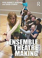 Ensemble Theatre Making: A Practical Guide