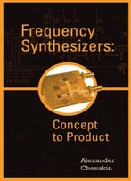 Frequency Synthesizers: From Concept To Product
