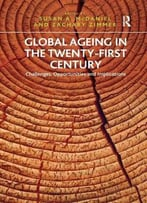 Global Ageing In The Twenty-First Century: Challenges, Opportunities And Implications