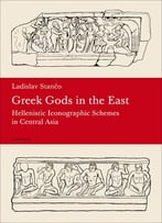 Greek Gods In The East: Hellenistic Iconographic Schemes In Central Asia