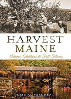 Harvest Maine: Autumn Traditions & Fall Flavors