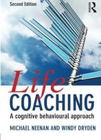 Life Coaching: A Cognitive Behavioural Approach, 2 Edition