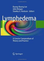 Lymphedema: A Concise Compendium Of Theory And Practice