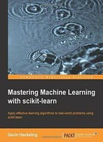 Mastering Machine Learning With Scikit-Learn