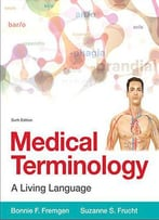 Medical Terminology: A Living Language, 6th Edition