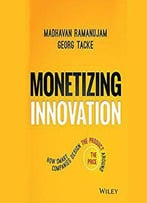 Monetizing Innovation: How Smart Companies Design The Product Around The Price [Audiobook]