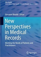 New Perspectives In Medical Records: Meeting The Needs Of Patients And Practitioners