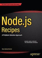 Node.Js Recipes: A Problem-Solution Approach (Expert's Voice In Web Development)