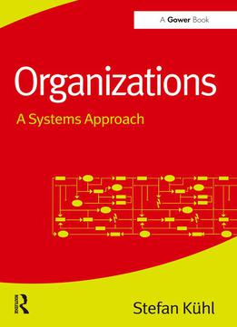 Organizations: A Systems Approach