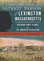 Patriot Parson Of Lexington, Massachusetts