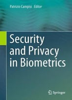 Security And Privacy In Biometrics