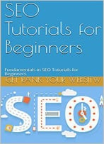 Seo Tutorials For Beginners: Fundamentals In Seo Tutorials For Beginners