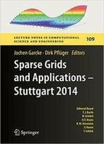 Sparse Grids And Applications - Stuttgart 2014 (Lecture Notes In Computational Science And Engineering)