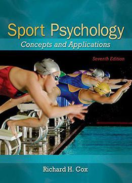 Sport Psychology: Concepts And Applications, 7 Edition