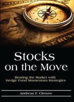 Stocks On The Move: Beating The Market With Hedge Fund Momentum Strategies