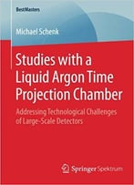 Studies With A Liquid Argon Time Projection Chamber: Addressing Technological Challenges Of Large-Scale Detectors