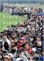 The Auto-Genocides: Europe's Immigration Armageddon