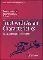 Trust With Asian Characteristics: Interpersonal And Institutional