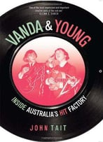 Vanda & Young: Inside Australia's Hit Factory