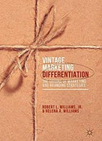 Vintage Marketing Differentiation: The Origins Of Marketing And Branding Strategies