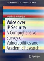 Voice Over Ip Security: A Comprehensive Survey Of Vulnerabilities And Academic Research