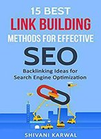 15 Best Link Building Methods For Effective Seo: Backlinking Ideas For Search Engine Optimization