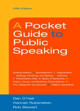 a pocket guide to public speaking A pocket guide to public speaking, 9781457670404,9781457670404,1319019714,9781319019716, dan o'hair hannah rubenstein rob stewart, bedford/st martin's - ebook available on redshelf.
