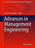 Advances In Management Engineering (Lecture Notes In Management And Industrial Engineering)