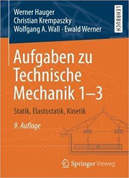 Aufgaben zu technische mechanik 1 3 statik elastostatik for Statik formelsammlung