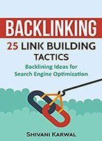 Backlinking: 25 Link Building Tactics: Backlining Ideas For Search Engine Optimization