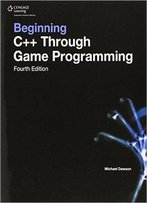 Beginning C++ Through Game Programming, 4th Edition