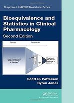 Bioequivalence And Statistics In Clinical Pharmacology, Second Edition