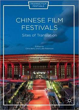 Chinese Film Festivals: Sites Of Translation