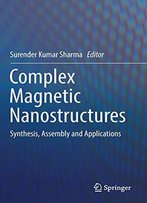 Complex Magnetic Nanostructures: Synthesis, Assembly And Applications