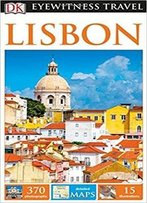 Dk Eyewitness Travel Guide: Lisbon