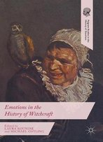 Emotions In The History Of Witchcraft (Palgrave Studies In The History Of Emotions)