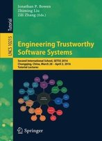 Engineering Trustworthy Software Systems