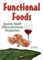 Functional Foods: Sources, Health Effects And Future Perspectives