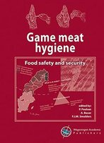 Game Meat Hygiene: Food Safety And Security 2016