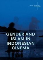 Gender And Islam In Indonesian Cinema (Gender, Sexualities And Culture In Asia)